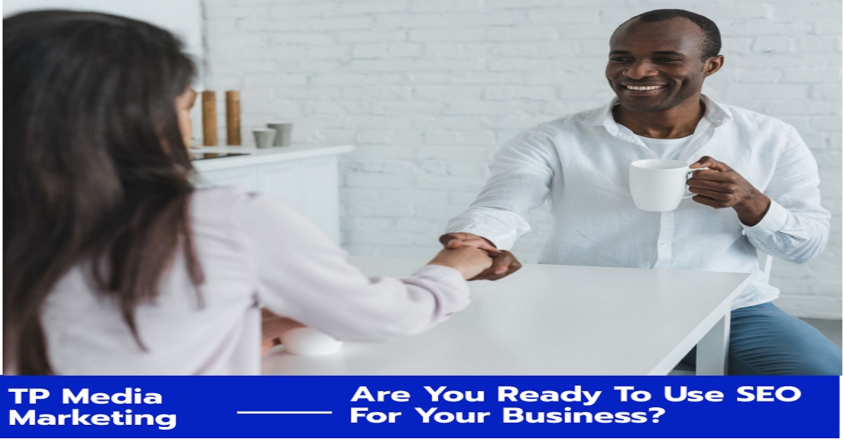 Are You Ready To Use SEO For Your Business