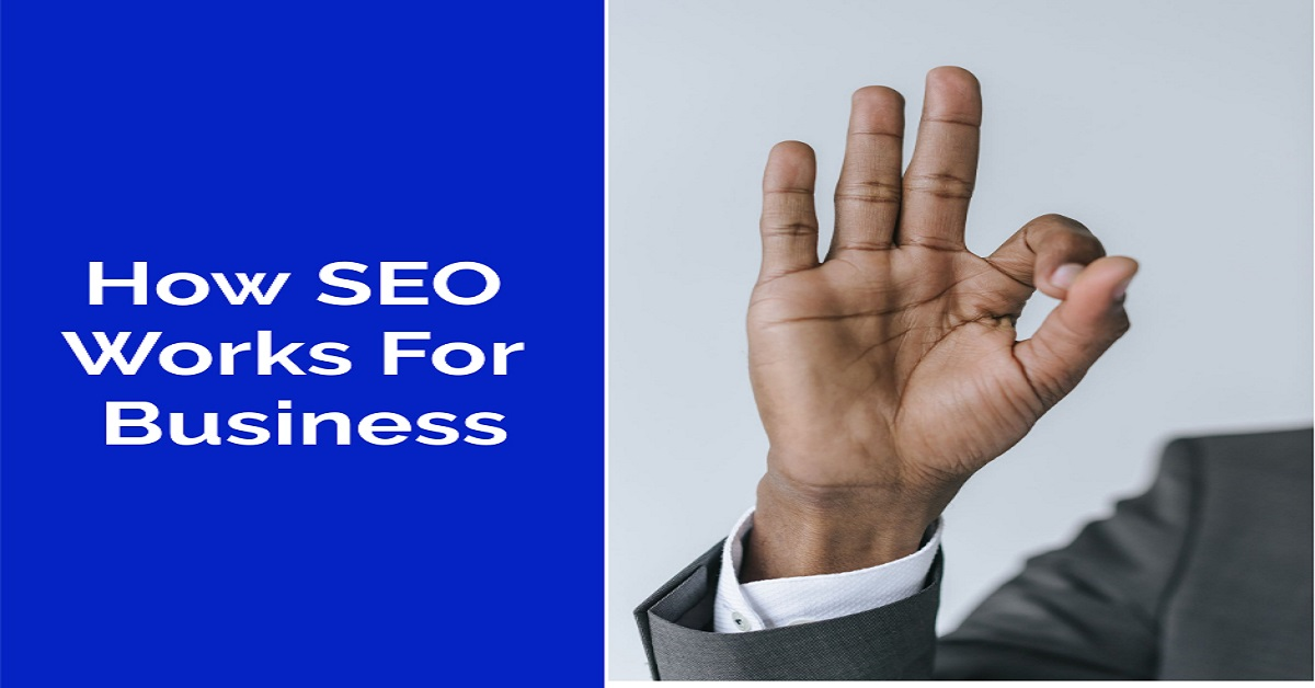 How SEO Works For Business