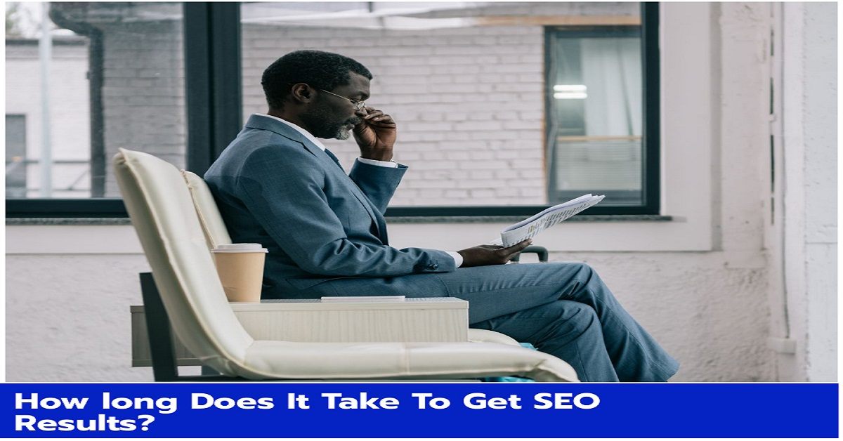 How long Does It Take To Get SEO Results