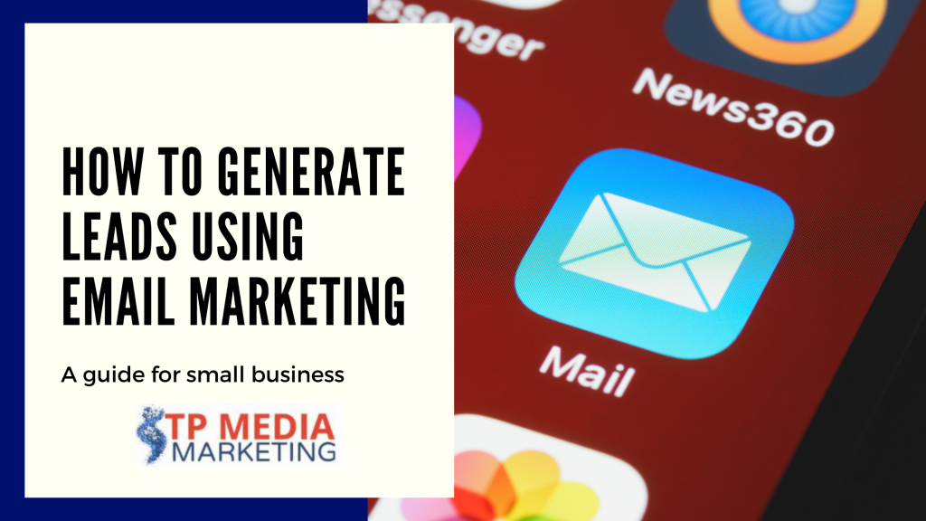 How To Generate Leads Using Email Marketing